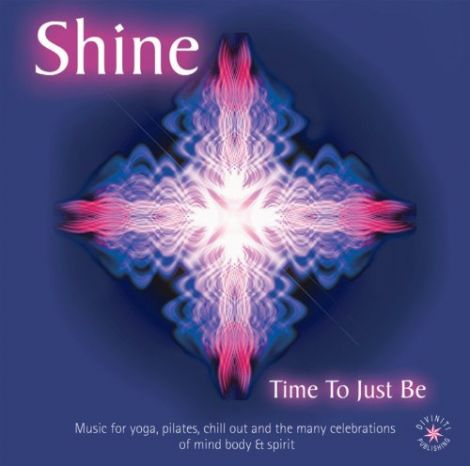 Shine Time To Just Be Audio CD